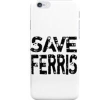 Save Ferris iPhone Case/Skin