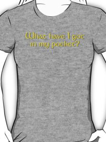 What Have I Got In My Pocket? T-Shirt