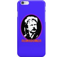 Rowsdower! phone case iPhone Case/Skin