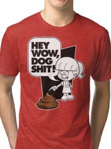 Wow Dog Sh*t Tri-blend T-Shirt