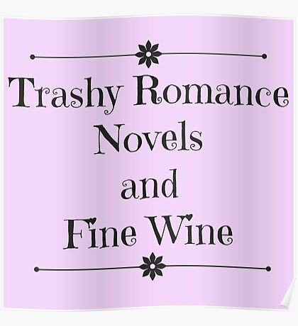 Trashy Romance Novels and Fine Wine Poster
