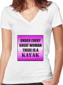 Under Every Great Woman There Is A Kayak Women's Fitted V-Neck T-Shirt