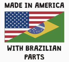 Made In American With Brazilian Parts Kids Tee