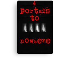 4 portals to nowhere Canvas Print