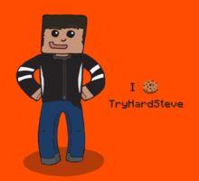 I cookie TryHardSteve! by TryHardSteve