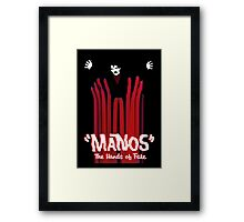 Manos The Hands of Fate Poster Framed Print