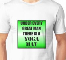 Under Every Great Man There Is A Yoga Mat Unisex T-Shirt