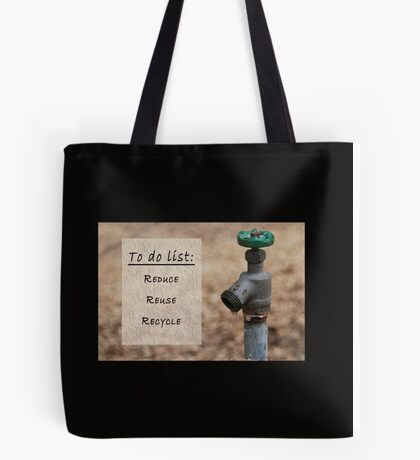 Reduce, Reuse, Recycle Water Crisis Tote Bag