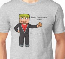 The Ultimate Cookie! Unisex T-Shirt