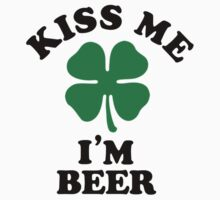 Kiss me, Im BEER Kids Clothes
