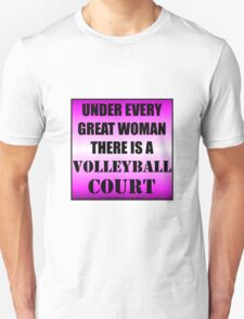 Under Every Great Woman There Is A Volleyball Court Unisex T-Shirt