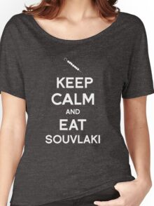 Keep Calm and Eat Souvlaki Women's Relaxed Fit T-Shirt