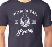 Your Dream is Our reality Liverpool Unisex T-Shirt