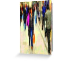 The busy streets in our lives Greeting Card