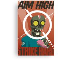 Aim High, Strike Hard Canvas Print