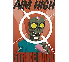 Aim High, Strike Hard Photographic Print