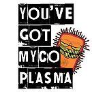 You've got mycoplamsa by Señor Pedromics