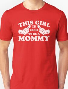 This Girl Is Going to Be A Mommy Unisex T-Shirt