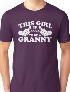 This Girl Is Going to Be A Granny Unisex T-Shirt