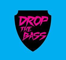 Drop The Bass Shield  by DropBass