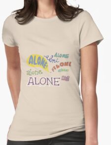 alone Womens Fitted T-Shirt