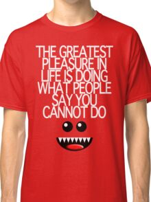 THE GREATEST PLEASURE Classic T-Shirt