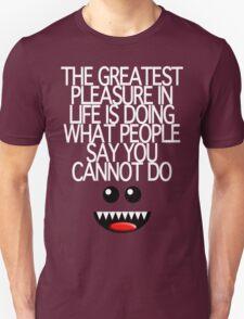 THE GREATEST PLEASURE Unisex T-Shirt