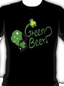 Shamrock Green Beer?  st.patty's day T-Shirt