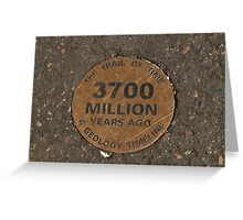 3700 Million Years In The Making © Greeting Card