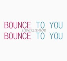 BOUNCE TO YOU by keeren