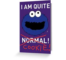 COOKIE MONSTER (WHITE TEXT) Greeting Card