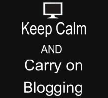 Keep Calm and Carry on Blogging T-Shirt