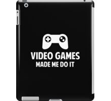 Video Games Made Me Do It iPad Case/Skin