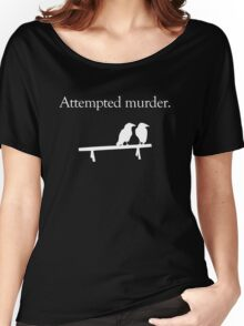 Attempted Murder (White design) Women's Relaxed Fit T-Shirt
