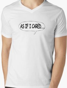 As If I Cared... Mens V-Neck T-Shirt