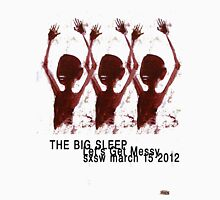 the big sleep let's get messy Unisex T-Shirt