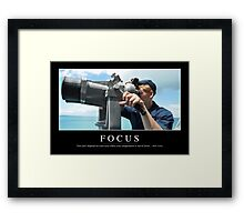 Focus: Inspirational Quote and Motivational Poster Framed Print