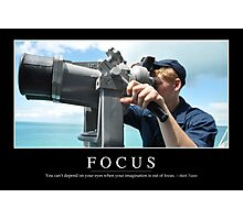 Focus: Inspirational Quote and Motivational Poster Photographic Print