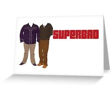Superbad Greeting Card