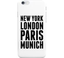 New York, London, Paris, Munich - [Black] iPhone Case/Skin