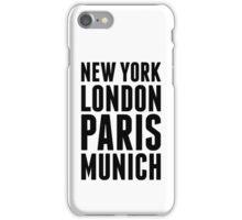 New York, London, Paris, Munich - [Black] iPhone Case/Skin