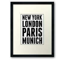 New York, London, Paris, Munich - [Black] Framed Print