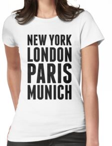 New York, London, Paris, Munich - [Black] Womens Fitted T-Shirt