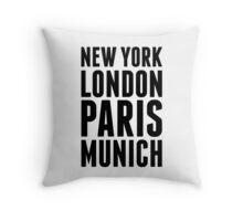 New York, London, Paris, Munich - [Black] Throw Pillow