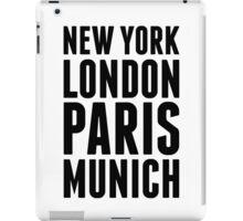 New York, London, Paris, Munich - [Black] iPad Case/Skin