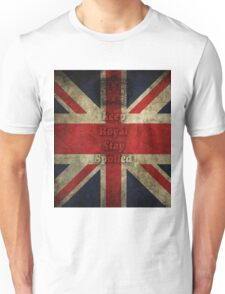 Keep Royal Stay Spoiled Unisex T-Shirt