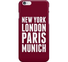 New York, London, Paris, Munich - [White] iPhone Case/Skin
