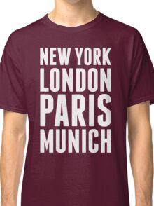 New York, London, Paris, Munich - [White] Classic T-Shirt