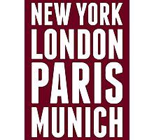 New York, London, Paris, Munich - [White] Photographic Print