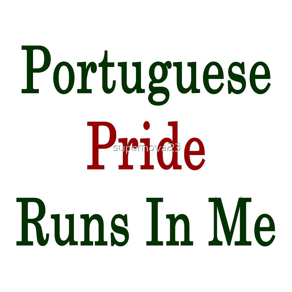 Portuguese Pride Runs In Me by supernova23